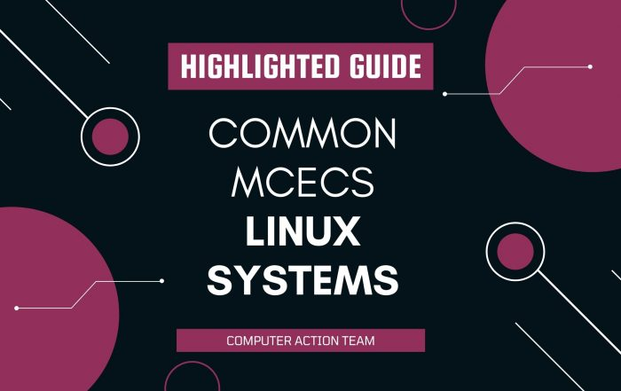 Common MCECS Linux Systems Highlighted Guide